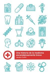 Descargar Una Historia De La Medicina Escandalosamente Breve Duffin Jacalyn