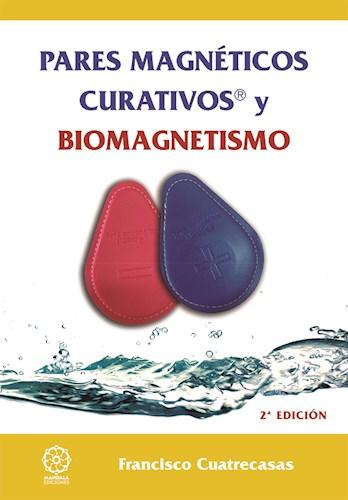 Descargar Pares Magneticos Curativos Y Biomagnetismo Cuatrecasas Barrot Francisco