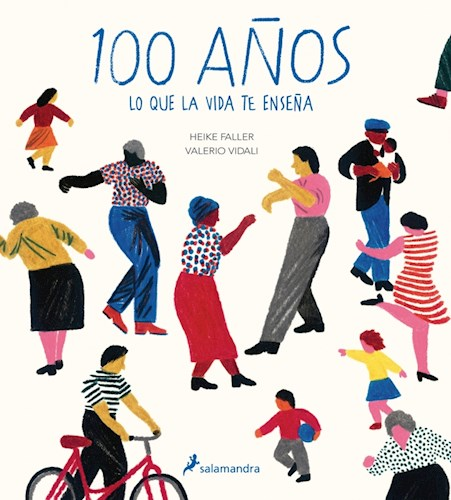Descargar 100 Años : Lo Que La Vida Te Enseña Faller Heike