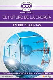 Descargar El Futuro De La Energia En 100 Preguntas Fresco Pedro