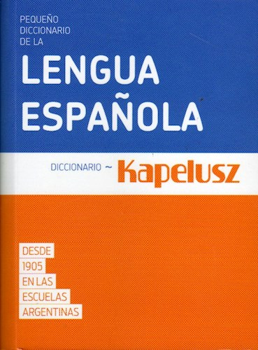Descargar Pequeño Diccionario Kapelusz De La Lengua Española
