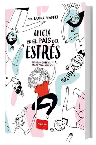 Descargar Alicia En El Pais Del Estres Maffei Laura
