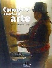 Descargar Conocerte A Traves Del Arte Goya Gamez Millan Sebastian