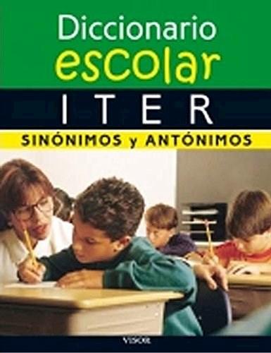 Libro Diccionario Escolar Iter De Sinonimos Y Antonimos