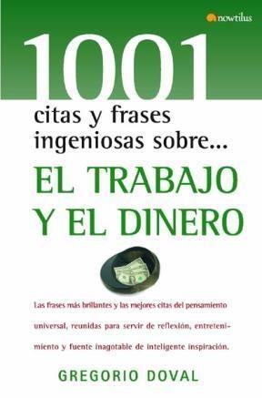 Libro 1001 Citas Y Frases Ingeniosas Sobre El Trabajo Y El Dinero