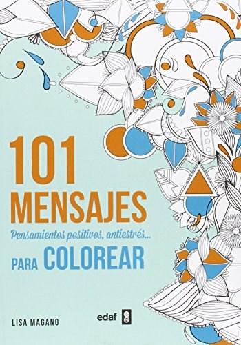Libro 101 Mensajes Pensamientos Positivos Antiestres Para Colorear