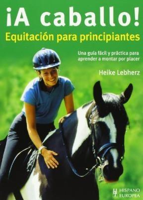 Libro A Caballo !  Equitacion Para Principiantes