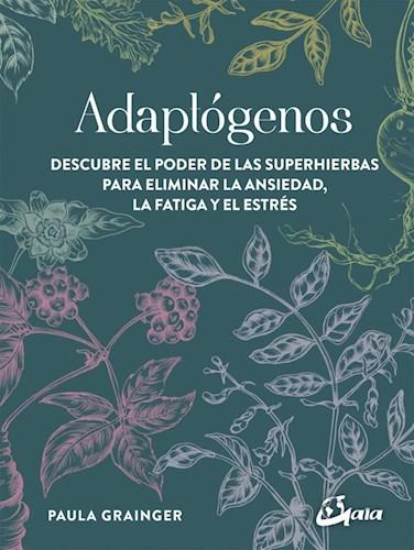 Libro Adaptogenos .Descubre El Poder De Las Superhierbas Para Eliminar La Ansieda