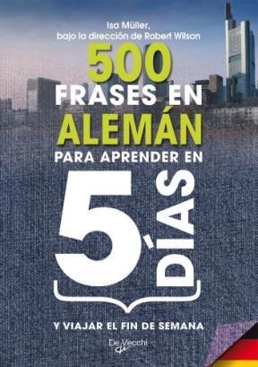 Descargar Aleman 500 Frases En Para Aprender En 5 Dias Y Viajar El Fin De Semana