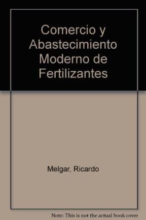 Libro Comercio Y Abastecimiento Moderno De Fertilizantes