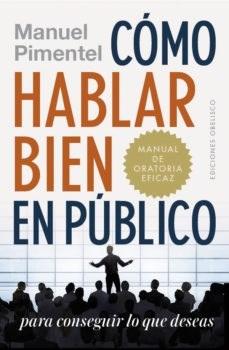 Libro Como Hablar Bien En Publico Para Conseguir Lo Que Deseas