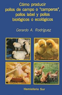 Libro Como Producir Pollos De Campo O Camperos  Pollos Label Y Pollos Biolgicos