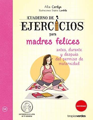Libro Cuaderno De Ejercicios De Madres Felices