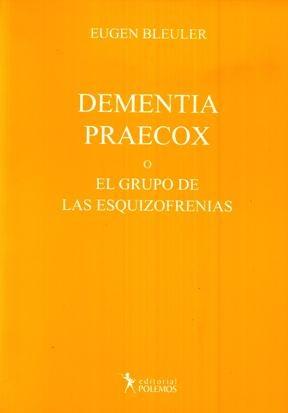 Libro Demencia Praecox O El Grupo De Las Esquizofrenias