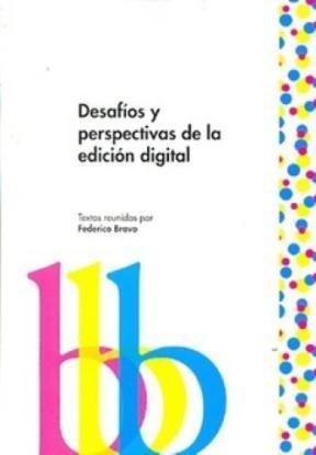 Libro Desafios Y Perspectivas De La Edicion Electronica
