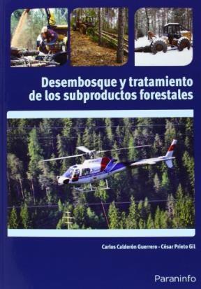 Libro Desembosque Y Tratamiento De Los Subproductos Forestales
