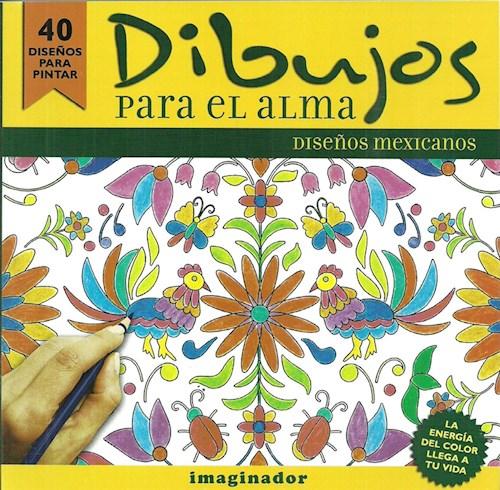 Libro Dibujos Para El Alma : Diseños Mexicanos
