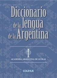 Libro Diccionario De La Lengua De La Argentina (Cartone)