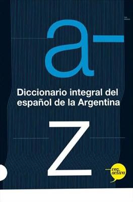Libro Diccionario Integral Del Español De La Argentina