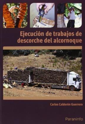 Libro Ejecucion De Trabajos De Descorche Del Alcornoque