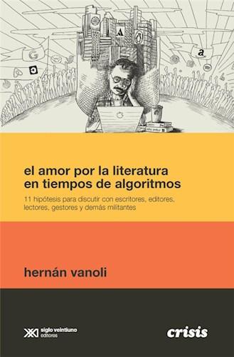 Libro El Amor Por La Literatura En Tiempos De Algoritmos