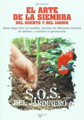 Libro El Arte De La Siembra Del Huerto Y Del Jardin