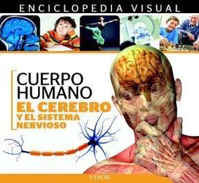 Libro El Cerebro Y El Sistema Nervioso Enciclopedia Visual De Anatomia