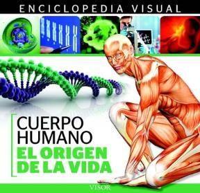 Libro El Origen De La Vida  Enciclopedia Visual  De Anatomia