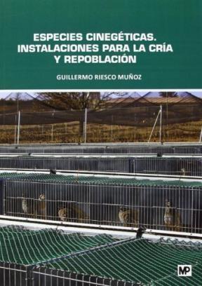 Libro Especies Cinegeticas Instalaciones Para La Cria Y Repoblacion