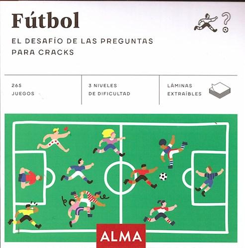 Libro Futbol : El Desafio De Las Preguntas Para Cracks