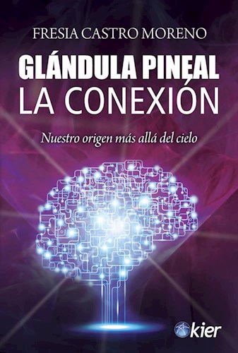 Libro Glandula Pineal La Conexion