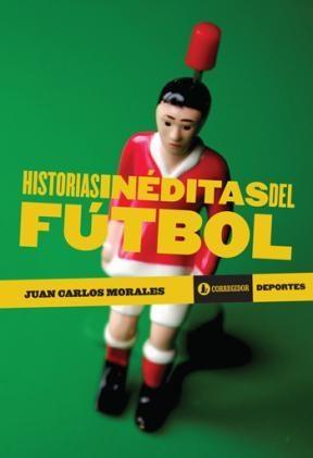 Libro Historias Ineditas Del Futbol