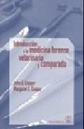 Libro Introduccion A La Medicina Forense Veterinaria Y Comparada