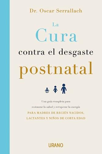 Libro La Cura Contra El Desgaste Postnatal