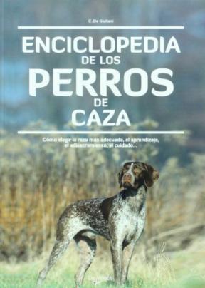 Libro La Enciclopedia De Los Perros De Caza