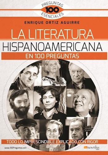 Libro La Literatura Hispanoamericana En 100 Preguntas
