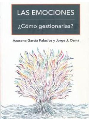 Descargar Las Emociones , Como Gestionarlas ? Garcia Palacios Azucena