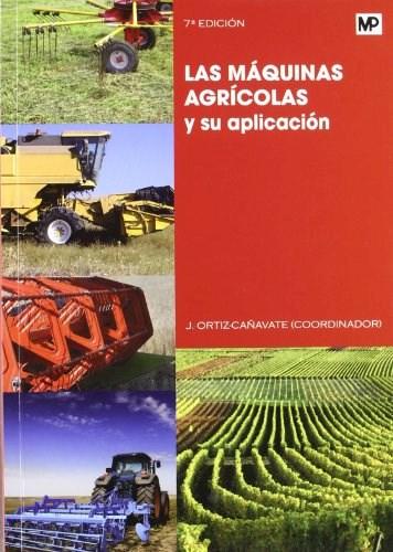 Libro Las Maquinas Agricolas Y Su Aplicacion