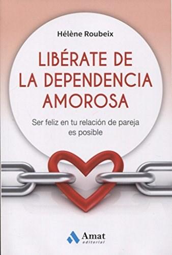 Libro Liberate De La Dependencia Amorosa