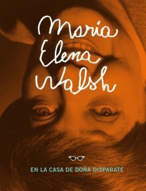 Libro Maria Elena Walsh En La Casa De Doña Disparate