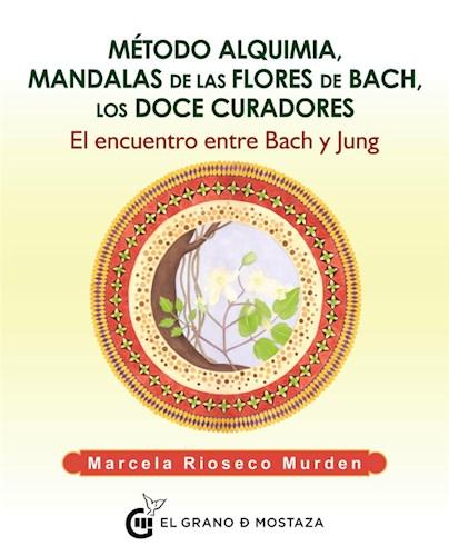 Libro Metodo Alquimia , Mandalas Flores De Bach , Los Doce Curadores