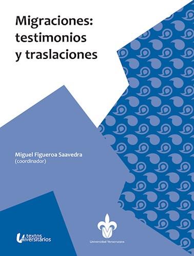 Libro Migraciones: Testimonios Y Traslaciones