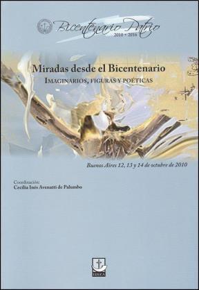 Libro Miradas Desde El Bicentenario