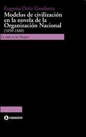 Libro Modelos De Civilizacion En La Novela De La Organizacion Nacional