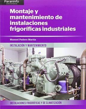 Libro Montaje Y Mantenimiento De Instalaciones Frigorificas Industriales