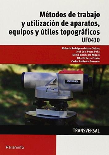 Libro Mtodos De Trabajo Y Utilizacion De Aparatos, Equipos Y Utiles Topograficos