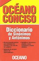 Libro Oceano Conciso Diccionario De Sinonimos Y Antonimos Nueva Edicion