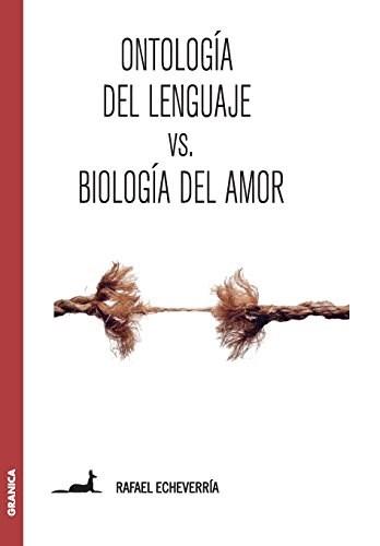 Libro Ontologia Del Lenguaje Vs Biologia Del Amor