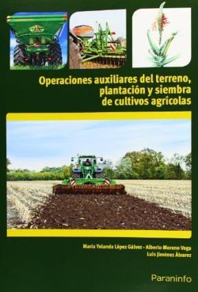 Libro Operaciones Auxiliares De Preparacion Del Terreno Plantacion Y Siembra