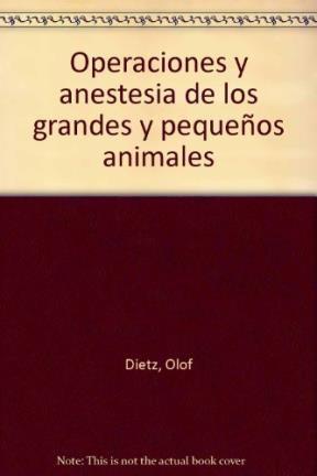 Libro Operaciones Y Anestesia En Animales Grandes Y Pequeños